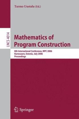 Mathematics of Program Construction, 8 conf., MPC 2006