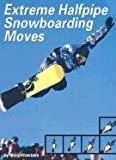 Extreme Halfpipe Snowboarding Moves (Behind the Moves)