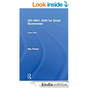 ISO 9001: 2000 for Small Businesses: A Guide to Cost-effective Compliance