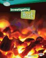 Investigating Heat (Searchlight Books: How Does Energy Work?)