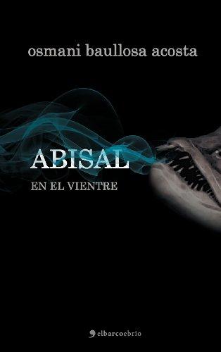 Abisal. En El Vientre  [Baullosa Acosta, Osmani] (Tapa Dura)