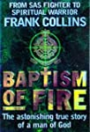 Baptism of Fire: The Astonishing True...