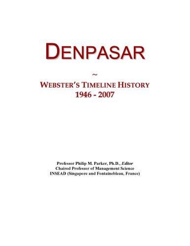 Denpasar: Webster's Timeline History, 1946 - 2007