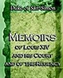 img - for Memoirs of Louis XIV and his Court and of the Regency (1910) book / textbook / text book