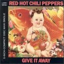 Red Hot Chili Peppers - Give It Away (CD Single) - Zortam Music