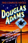 Douglas Adams Two Complete Novels: Dirk Gently's Holistic Detective Agency/the Long Dark Tea-Time of the Soul
