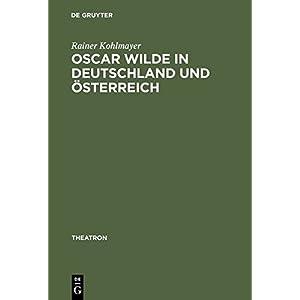 Oscar Wilde in Deutschland und Österreich: Untersuchungen zur Rezeption der Komödien und