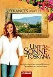 Image de Unter der Sonne der Toskana: Das Leben bietet dir tausend Chancen ...  - Du mußt sie