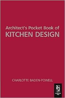 Architect 39 S Pocket Book Of Kitchen Design Charlotte Baden Powell 9780750661324