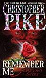 Remember Me: The Last Story Bk.3 (Remember Me) (0340611715) by Pike, Christopher