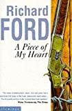A Piece of My Heart (0006543081) by Ford, Richard