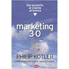 Marketing 3.0. Dal prodotto al cliente all'anima