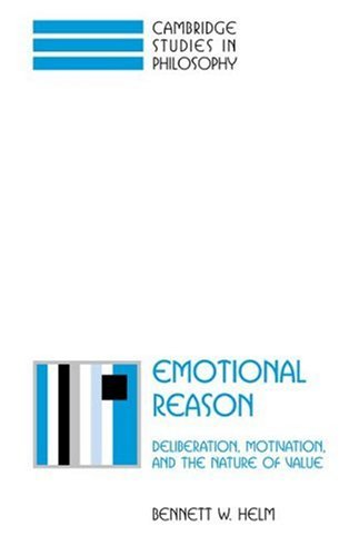 Emotional Reason: Deliberation, Motivation, and the Nature of Value (Cambridge Studies in Philosophy)