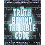 The Truth Behind the Bible Codeby Jeffrey Satinover