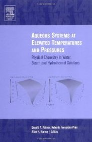 Aqueous Systems At Elevated Temperatures And Pressures: Physical Chemistry In Water, Steam And Hydrothermal Solutions front-593127