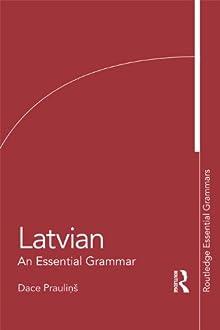 Latvian: An Essential Grammar (Essential Grammars)