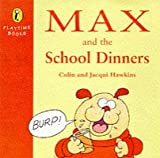 Max and the School Dinners (Playtime Books) Colin Hawkins