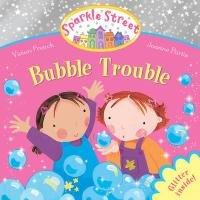 Bubble Trouble (Sparkle Street)