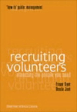 Recruiting Volunteers (&quot;How to&quot; Management Series)