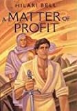 A Matter of Profit (0060295139) by Bell, Hilari