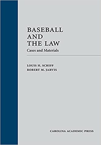 Baseball and the Law: Cases and Materials