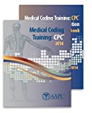 img - for Medical Coding Training Curriculum 2014 Bundle (Medical Coding Training: CPC 2014 and Medical Coding Training: CPC Practical Application Workbook) book / textbook / text book