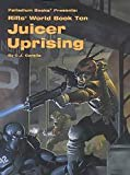 Rifts World Book 10: Juicer Uprising (0916211924) by Carella, C. J.