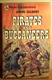 Pirates and Buccaneers (Piccolo Books) (0330027980) by Gilbert, John