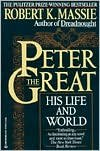 Image of Peter the Great: His Life and World by Robert K. Massie, Peter the Great