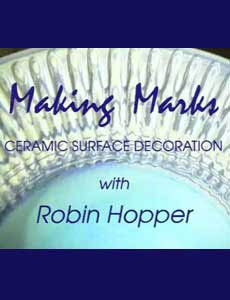 Making Marks Series: Ceramic Surface Decoration (6 Programs on 2 DVDs)