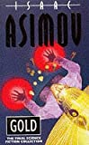 Gold: The Final Science Fiction Collection (0006482023) by Asimov, Isaac