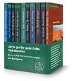Zehn gro�e geistliche Vokalwerke: B�renreiter Werkeinf�hrungen. Das Basispaket