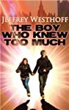 Jeffrey Westhoff The Boy Who Knew Too Much