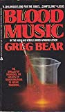 Blood Music (0441067972) by Greg Bear