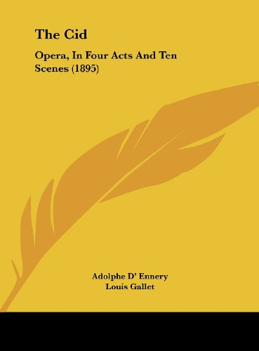 the-cid-opera-in-four-acts-and-ten-scenes-1895