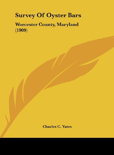 Survey of Oyster Bars: Worcester County, Maryland (1909)