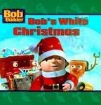 bob-the-builder-bobs-white-christmas-by-bob-the-builder