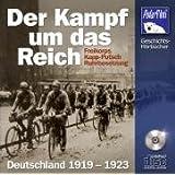Der Kampf um das Reich: Freikorps, Kapp-Putsch, Ruhrbesetzung