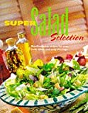 Super Salad Selection: Mouthwatering Recipes for Crisp, Fresh Salads and Tasty Dressings (A Quintet book) (1850769443) by Donovan, Jane