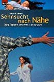 img - for Sehnsucht nach N he. Was Frauen Intimit t bedeutet. book / textbook / text book