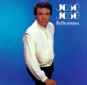 Jose Jose - Reflexiones - Amazon.com Music