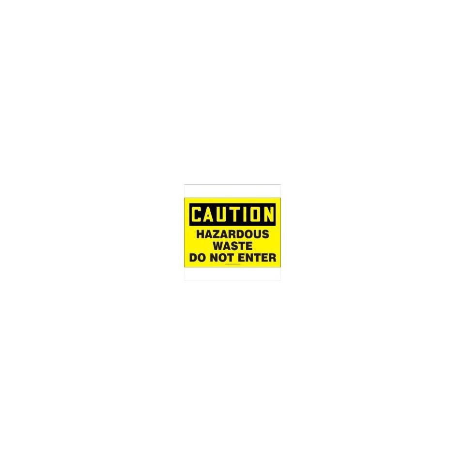 CAUTION HAZARDOUS WASTE DO NOT ENTER 10 x 14 Adhesive Dura Vinyl Sign