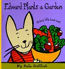 Edward Plants a Garden: A Busy Little Hands Book