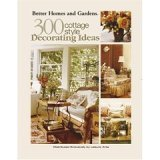 Better Homes and Garden's 300 Cottage Style Decorating Ideas