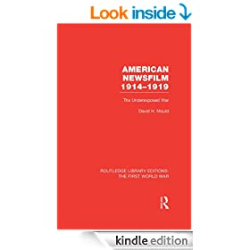 american newsfilm: The Underexposed War (Routledge Library Editions: The First World War)