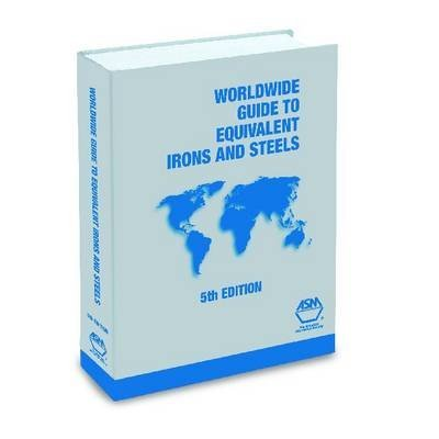 worldwide-guide-to-equivalent-irons-steels-by-asm-international-published-december-2006