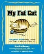 My Fat Cat: Ten Simple Steps to Help Your Pet Lose Weight for a long and Happy Life