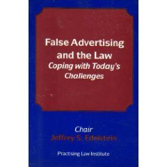 False advertising and the law: Coping with today's challenges (Corporate law and practice course handbook series)