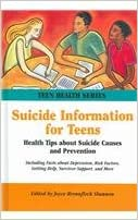Suicide Information for Teens: Health Tips about Suicide Causes and Prevention, Including Facts about Depression, Hopelessness, Risk Factors, Getting H (Teen Health Series)