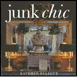 Junk Chic (02) by Elliott, Kathryn [Paperback (2002)]